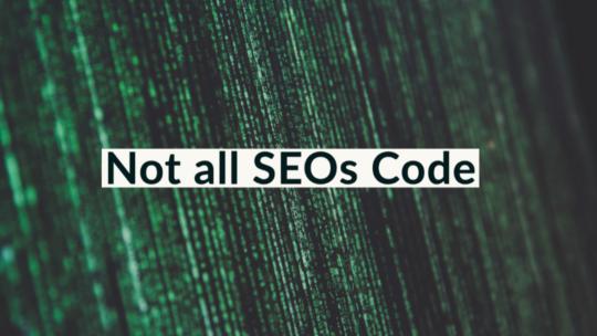 No necesitas codificar para ser bueno en SEO