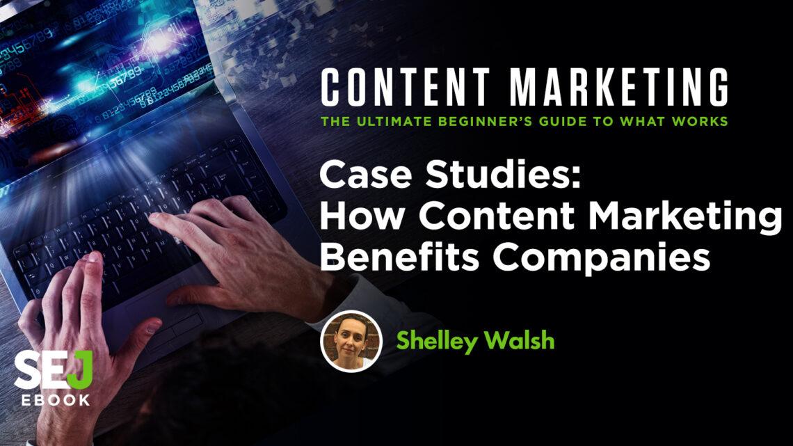 Cómo el marketing de contenidos beneficia a las empresas