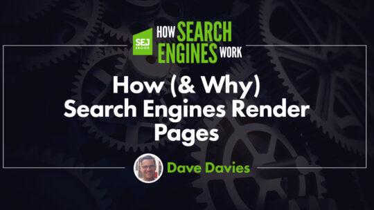 Cómo (y por qué) los motores de búsqueda procesan las páginas