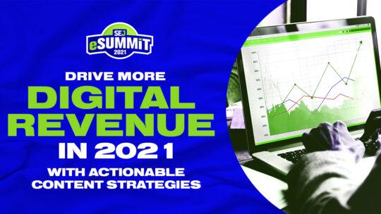 Aprenda a generar más ingresos digitales en 2021 con estrategias de contenido procesables en eSummit