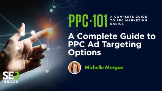 Una guía completa sobre las opciones de orientación de anuncios de PPC