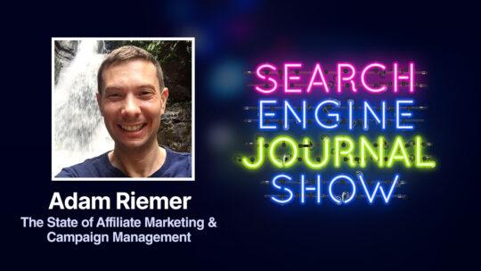 El estado del marketing de afiliados y la gestión de campañas con Adam Riemer [Podcast]
