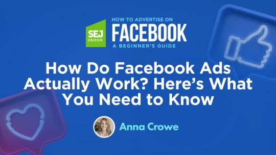 ¿Cómo funcionan realmente los anuncios de Facebook? Esto es lo que necesitas saber