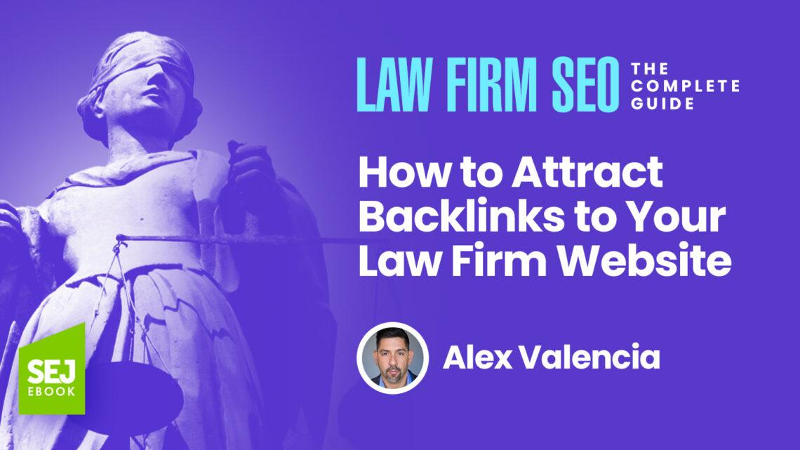 Cómo atraer backlinks al sitio web de su bufete de abogados