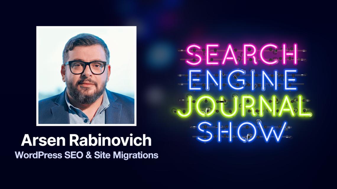 WordPress SEO y migraciones de sitios con Arsen Rabinovich [Podcast]