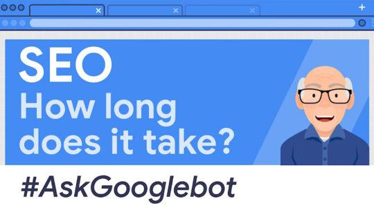 Google sobre cuánto tiempo lleva el SEO