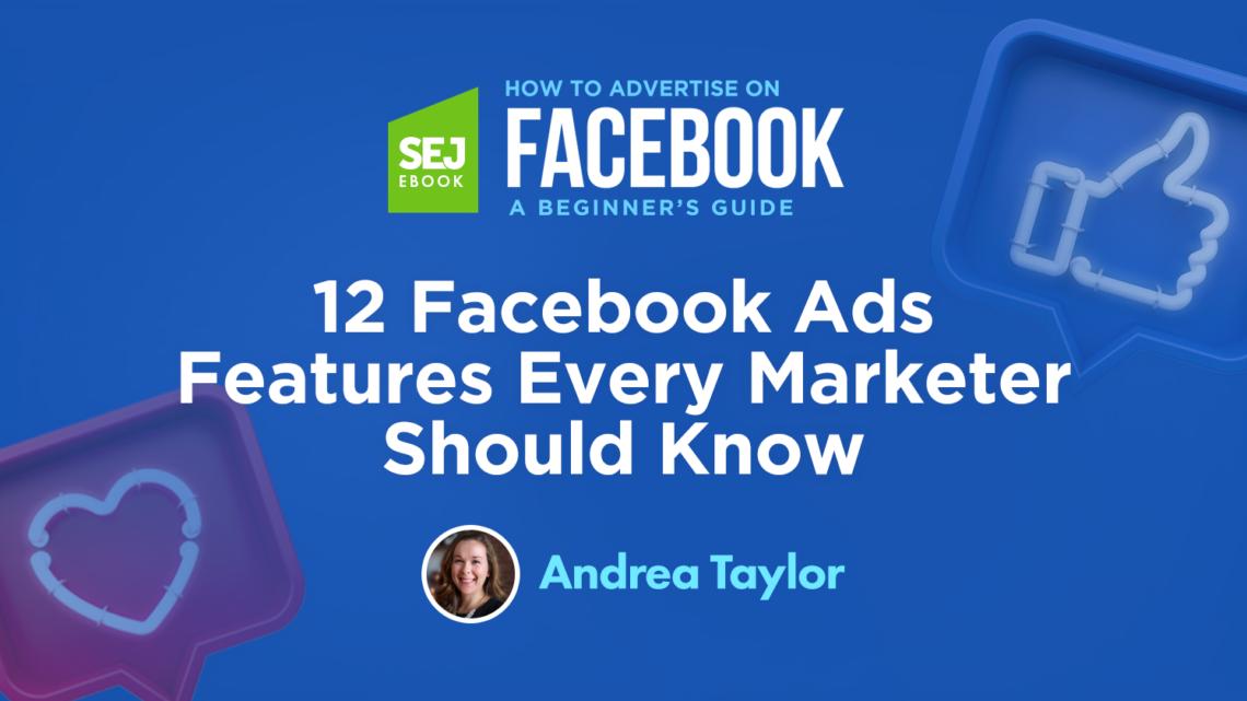 12 características de los anuncios de Facebook que todo profesional de marketing debe conocer